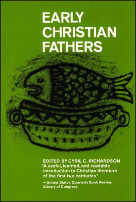Early Christian Fathers - Richardson, Cyril