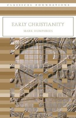 Early Christianity - Humphries, Mark