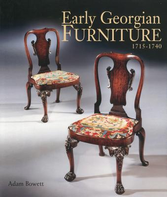 Early Georgian Furniture 1715-1740 - Bowett, Adam