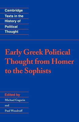 Early Greek Political Thought from Homer to the Sophists - Gagarin, Michael (Editor)