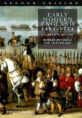Early Modern England: 1485-1714: A Narrative History - Bucholz, Robert