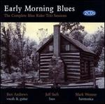 Early Morning Blues: The Complete Blue Rider Trio Sessions