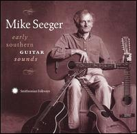 Early Southern Guitar Sounds - Mike Seeger