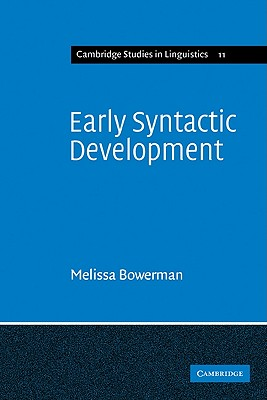 Early Syntactic Development: A Cross-Linguistic Study with Special Reference to Finnish - Bowerman, Melissa, and Anderson, S R (Editor)