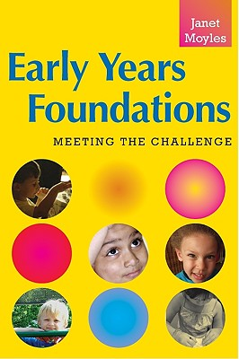 Early Years Foundations: Meeting the Challenge - Moyles, Janet (Editor)