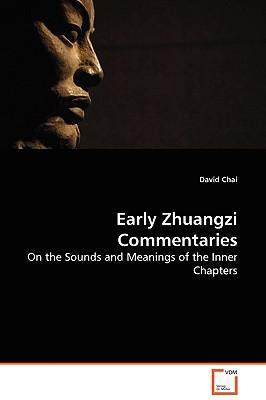 Early Zhuangzi Commentaries - Chai, David