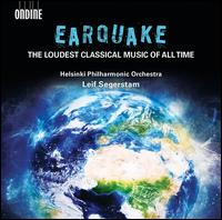 Earquake: The Loudest Classical Music of All Time - Finnish Philharmonic Choir (choir, chorus); Helsinki Philharmonic Orchestra; Leif Segerstam (conductor)
