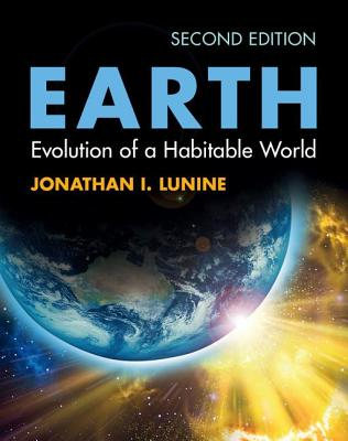 Earth: Evolution of a Habitable World - Lunine, Jonathan I.