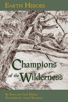 Earth Heroes, Champions of the Wilderness - Malnor, Bruce Malnor