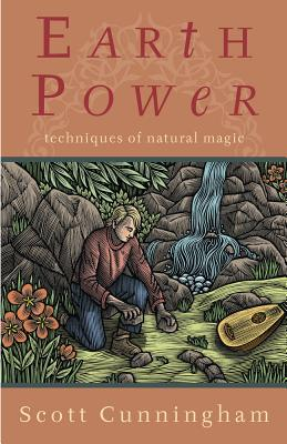 Earth Power: Techniques of Natural Magic - Cunningham, Scott