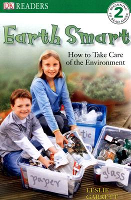 Earth Smart: How to Take Care of the Environment - Garrett, Leslie