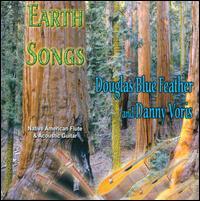 Earth Songs - Douglas Blue Feather/Danny Voris
