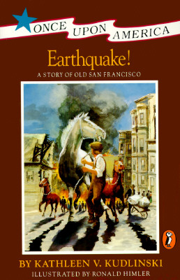 Earthquake!: A Story of the San Francisco Earthquake - Kudlinski, Kathleen V