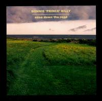 Ease Down the Road - Bonnie 'Prince' Billy