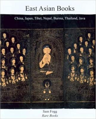 East Asian Books: China, Japan, Tibet, Nepal, Burma, Thailand, Java - Miller, Bob, and Fogg, Sam, and McArthur, Meher