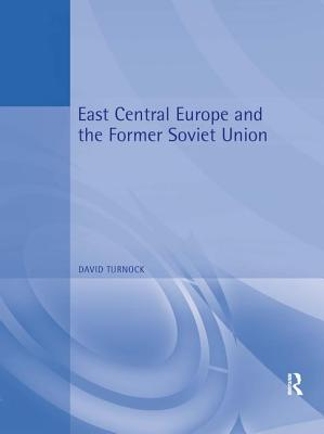East Central Europe and the Former Soviet Union: Environment and Society - Turnock, David (Editor)