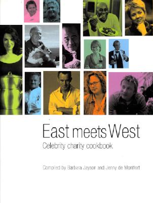 East Meets West - Jayson, Barbara (Editor), and Montfort, Jenny (Compiled by)