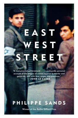 East West Street: On the Origins of Genocide and Crimes Against Humanity - Sands, Philippe
