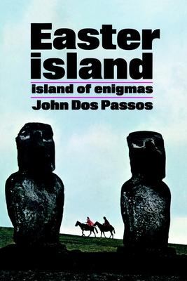 Easter Island: Island of Enigmas - Dos Passos, John