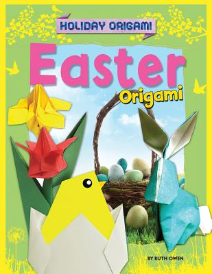 Easter Origami - Owen, Ruth