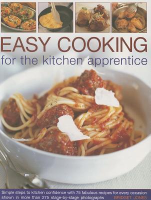 Easy Cooking for the Kitchen Apprentice - Jones, Bridget