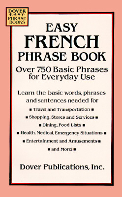 Easy French Phrase Book: Over 750 Phrases for Everyday Use - Dover Publications Inc, and Cohen, Leon J (Translated by)
