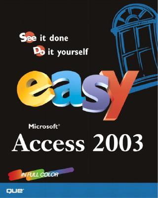 Easy Microsoft Office Access 2003 - Klippert, Doug, and O'Hara, Shelley