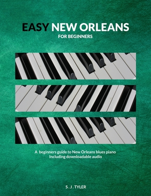 Easy New Orleans: For Beginners - Tyler, S J