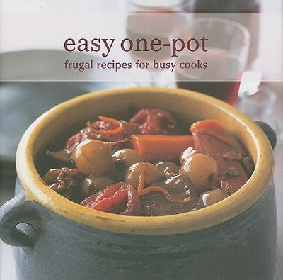 Easy One-Pot: Frugal Recipes for Busy Cooks - Ryland Peters & Small (Creator)