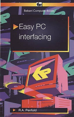 Easy PC Interfacing - Penfold, R. A.