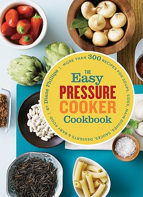 Easy Pressure Cooker Ckbk - Phillips, Diane