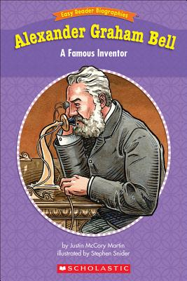 Easy Reader Biographies: Alexander Graham Bell: A Famous Inventor - Martin, Justin