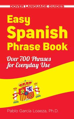 Easy Spanish Phrase Book NEW EDITION - Loaeza, Pablo Garcia
