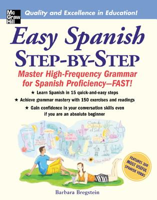 Easy Spanish Step-By-Step: Master High-Frequency Grammar for Spanish Proficiency-FAST! - Bregstein, Barbara