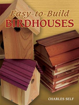 Easy-To-Build Birdhouses - Self, Charles