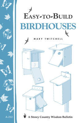 Easy-To-Build Birdhouses - Twitchell, Mary