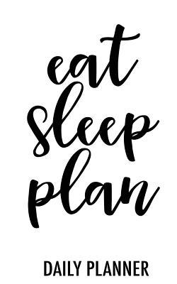 Eat Sleep Plan - Mini: Daily Planner - Johnson, Sarah