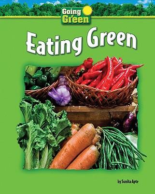 Eating Green - Apte, Sunita