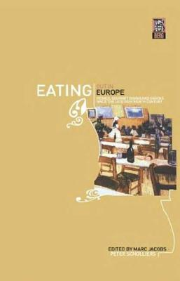 Eating Out in Europe: Picnics, Gourmet Dining and Snacks Since the Late Eighteenth Century - Jacobs, Marc (Editor), and Scholliers, Peter (Editor)