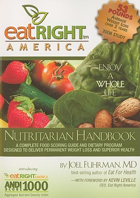 EatRight America Nutritarian Handbook: And ANDI Food Scoring Guide - Fuhrman, Joel, Dr., MD