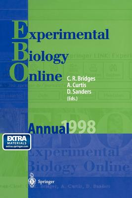 Ebo: Experimental Biology Online Annual 1998 - Bridges, Christopher R (Editor), and Sanders, Dale (Editor), and Curtis, Adam (Editor)