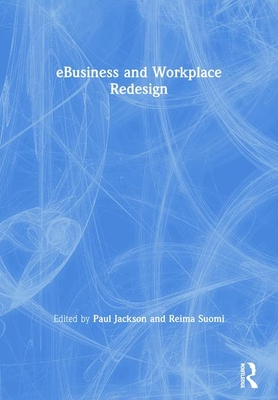 Ebusiness and Workplace Redesign - Jackson, Paul (Editor)