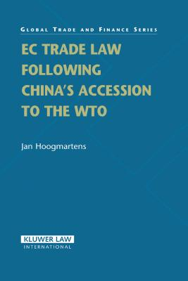 EC Trade Law Following China's Accession to the WTO - Hoogmartens, Jan, Dr.
