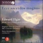 Ecce sacerdos magnus - Elgar: Music for Chorus & Orchestra