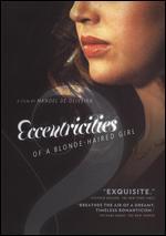 Eccentricities of a Blonde Haired Girl - Manoel de Oliveira
