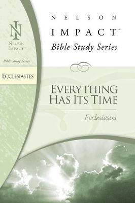 Ecclesiastes: Everything Has Its Time - Nelson Impact (Creator)