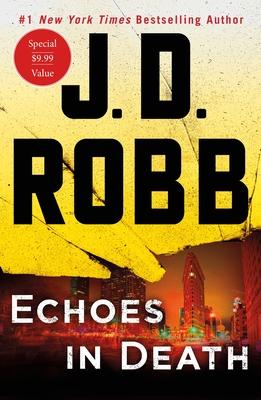 Echoes in Death: An Eve Dallas Novel - Robb, J D