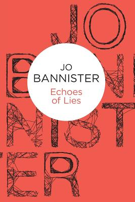 Echoes of Lies - Bannister, Jo
