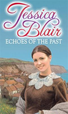 Echoes Of The Past - Blair, Jessica