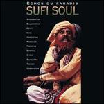 Echos du Paradis: Sufi Soul -- Afghanistan Egypt Iran - Various Artists